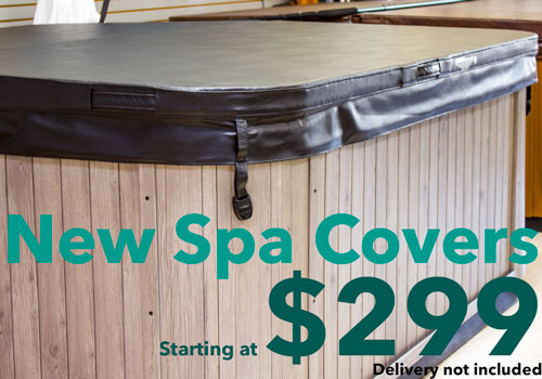 Brand new spa covers starting at $299! Available at all Whiteswan stores.